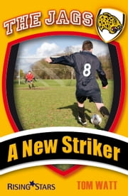 A New Striker ebook by Tom Watt