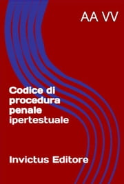 Codice di Procedura Penale ebook by AA.VV.