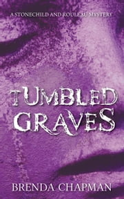 Tumbled Graves - A Stonechild and Rouleau Mystery ebook by Brenda Chapman