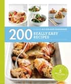200 Really Easy Recipes ebook by Louise Pickford