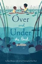 Over and Under the Pond ebook by Kate Messner, Christopher Silas Neal