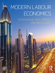 Modern Labour Economics ebook by Peter Sloane,Paul Latreille,Nigel O'Leary