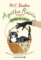 Agatha Raisin enquête 2 - Remède de cheval eBook by M. C. Beaton, Esther Ménévis