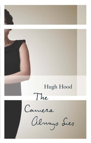 The Camera Always Lies ebook by Hugh Hood