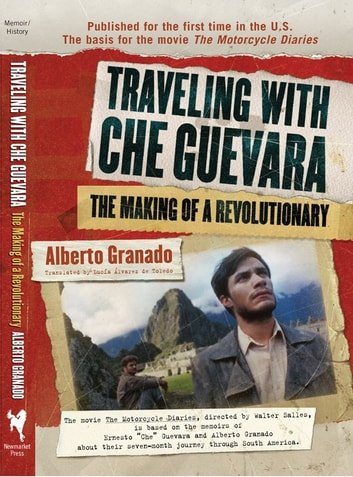 Traveling with che guevara ebook by alberto granado traveling with che guevara the making of a revolutionary ebook by alberto granadolucia fandeluxe Document