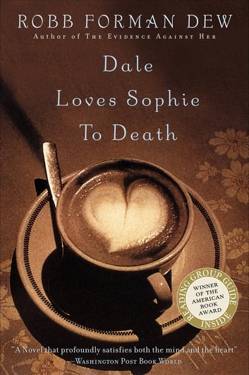 Dale Loves Sophie to Death ebook by Robb Forman Dew
