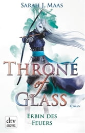 Throne of Glass 3 - Erbin des Feuers - Roman ebook by Sarah Maas