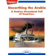 Unearthing the Arabia - A Sunken Steamboat Full of Surprises audiobook by Lynn Rymarz