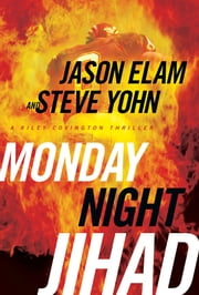 Monday Night Jihad ebook by Jason Elam,Steve Yohn