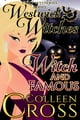 Witch & Famous : A Westwick Witches Cozy Mystery - Witch Cozy Mysteries ebook by Colleen Cross