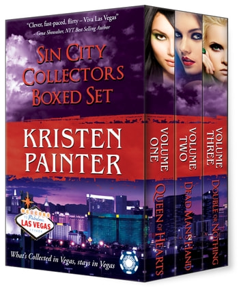 Sin City Collectors Box Set - Queen of Hearts, Dead Man's Hand, Double or Nothing ebook by Kristen Painter