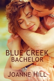 Blue Creek Bachelor ebook by Joanne Hill