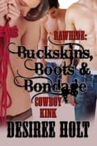 Rawhide: Buckskins, Boots & Bondage ebook by Desiree Holt