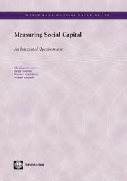 Measuring Social Capital: An Integrated Questionnaire ebook by Grootaert, Christiaan