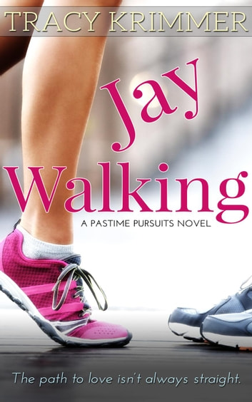 Jay Walking - Pastime Pursuits, #2 ebook by Tracy Krimmer