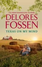 Texas on My Mind eBook by Delores Fossen