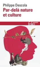 Par-delà nature et culture ebook by Philippe Descola