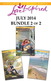Love Inspired July 2014 - Bundle 2 of 2 - The Bachelor Next Door\Small-Town Homecoming\Their Unexpected Love ebook by Kathryn Springer,Lissa Manley,Kathleen Y'Barbo