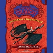 How to Train Your Dragon: How to Steal a Dragon's Sword audiobook by Cressida Cowell