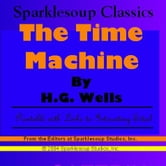 The Time Machine (Sparklesoup Classics) ebook by Wells, H.G.,