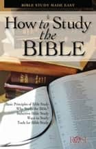 How to Study the Bible ebook by Rose Publishing