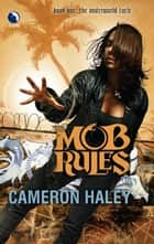 Mob Rules ebook by Cameron Haley