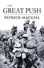 The Great Push ebook by Patrick MacGill