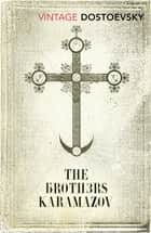 The Brothers Karamazov eBook by Fyodor Dostoevsky, Richard Pevear, Larissa Volokhonsky