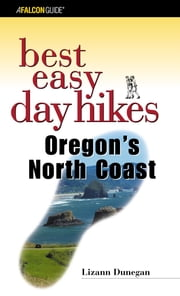 Best Easy Day Hikes Oregon's North Coast ebook by Lizann Dunegan