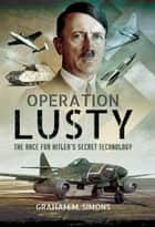Operation LUSTY ebook by Graham M Simons