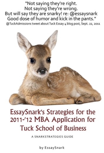 essaysnark s strategies for the mba admissions essays for  essaysnark s strategies for the 2011 12 mba admissions essays for tuck school of business