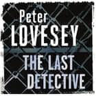 The Last Detective - 1 audiobook by Peter Lovesey