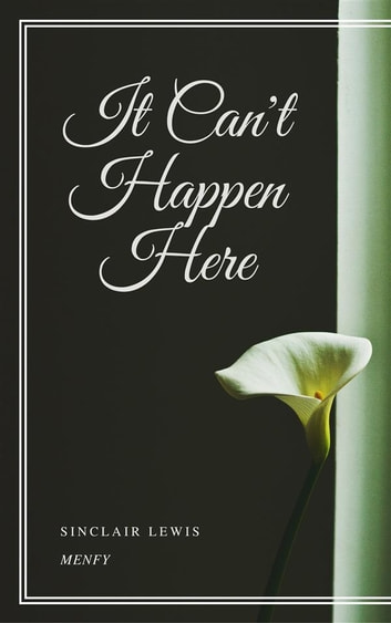 It Can't Happen Here ebook by Sinclair Lewis