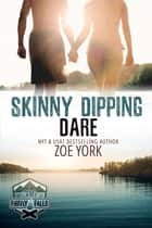 Skinny Dipping Dare ebook by Zoe York