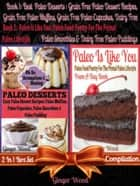 Best Paleo Desserts: Grain Free Paleo Dessert Recipes, Grain Free Paleo Muffins, Grain Free Paleo Cupcakes, Dairy Free Paleo Smoothies & Dairy Free Paleo Pudding + Paleo Is Like You - Paleo Food Poetry For The Primal Paleo Lifestyle (Paleo Poem A Day Book in Rhymes & Quotes For Your Paleo Recipe Journal & Paleo Notebook & Inspirational Paleo Quotes) - 2 In 1 Box Set Compilation ebook by Ginger Wood