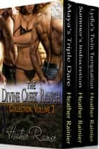 The Divine Creek Ranch Collection, Volume 3 ebook by Heather Rainier