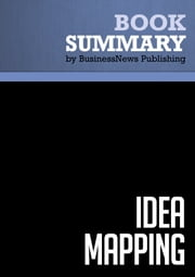 Summary: Idea Mapping - Jamie Nast ebook by BusinessNews Publishing