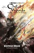 Child of Words Issue 1 eBook by Big Pulp