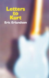 Letters to Kurt ebook by Eric Erlandson