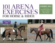 101 Arena Exercises for Horse & Rider ebook by Cherry Hill