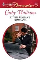 At the Italian's Command ebook by Cathy Williams
