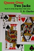 Queen Over Two Jacks ebook by YB Charles