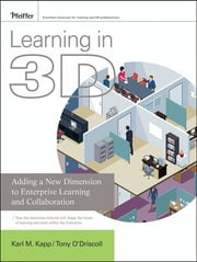 Learning in 3D - Adding a New Dimension to Enterprise Learning and Collaboration ebook by Karl M. Kapp,Tony O'Driscoll