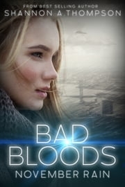 Bad Bloods: November Rain ebook by Shannon A. Thompson
