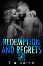 Redemption and Regrets ebook by L A Cotton