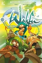 Wakfu #3 ebook by Kahel, Mig, Saturex