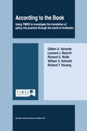 According to the Book - Using TIMSS to investigate the translation of policy into practice through the world of textbooks ebook by Gilbert Valverde,Leonard J. Bianchi,Richard Wolfe,W.H. Schmidt,Richard T. Houang