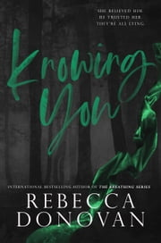 Knowing You - The Cursed Series, Part 2 ebook by Rebecca Donovan