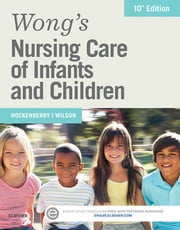 Wong's Nursing Care of Infants and Children ebook by Marilyn J. Hockenberry,David Wilson