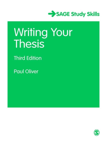 Writing Your Thesis ebook by Paul Oliver